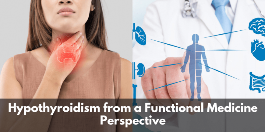 Hypothyroidism from a Functional Medicine Perspective
