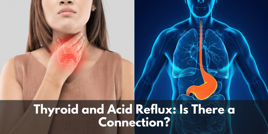 Thyroid and Acid Reflux